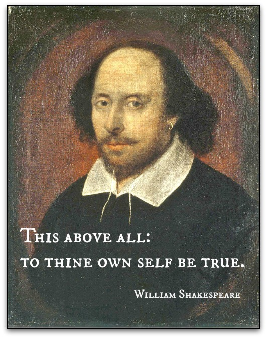 This above all:  to thine own self be true.