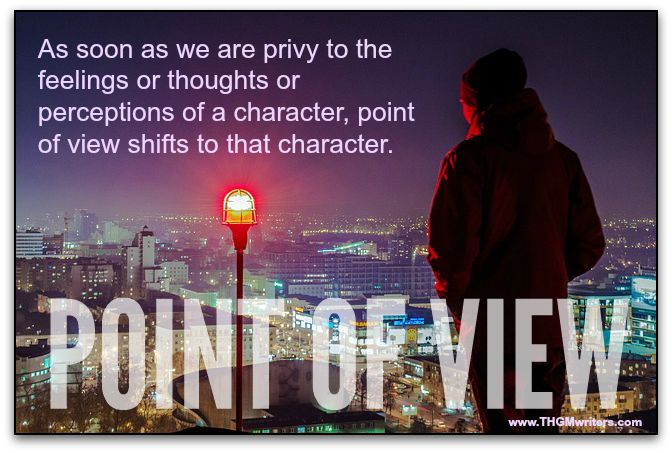 As soon as we are privy to the feelings or thoughts or perceptions of a character, point of view shifts to that character.