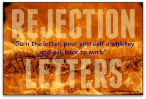 Burn the rejection letter, pour yourself a whiskey and get back to work.