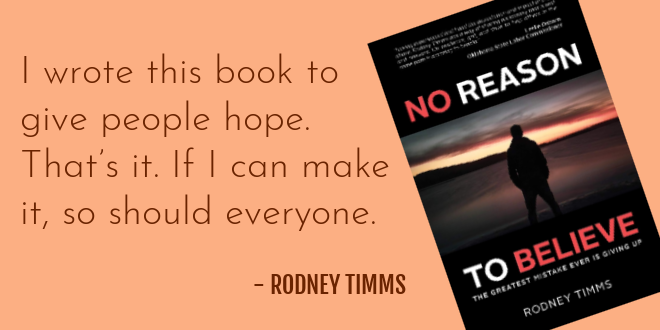 No Reason to Beleiev - quote by Rodney Timms