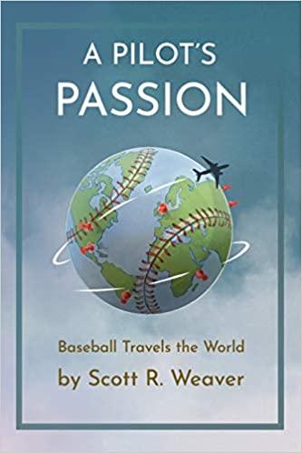 A Pilot's Passion by Scott Weaver